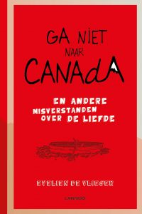 Ga niet naar Canada Evelien De Vlieger